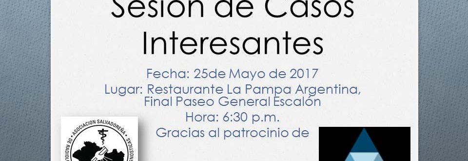 Sesión de Casos Interesantes. Mayo 2017.
