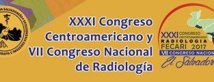 XXXI CONGRESO CENTROAMERICANO Y VII CONGRESO NACIONAL DE RADIOLOGÍA. EL SALVADOR 2017